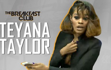 The Breakfast Club Interview With Teyana Taylor