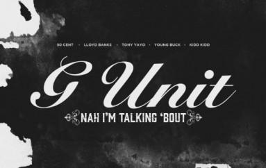 G-Unit – Nah I'm Talking Bout (Audio)