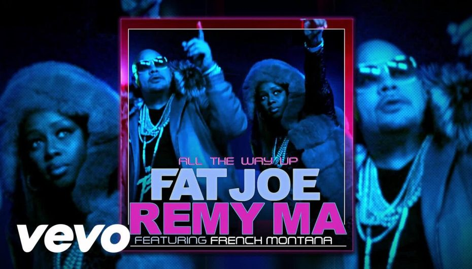 Fat Joe + Remy Ma Feat. French Montana – All The Way Up (Audio)