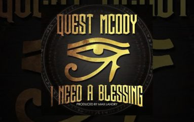 Quest Mcody – I Need A Blessing (Audio)