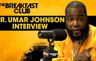 The Breakfast Club: Dr. Umar Johnson On Interracial Marriage, Trump & Self-Hatred